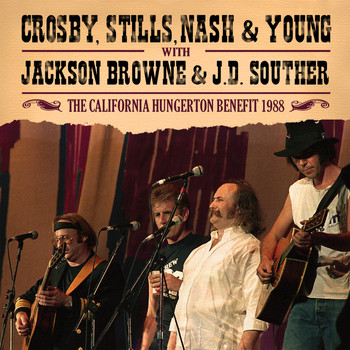 Crosby, Stills, Nash & Young - The California Hungerton Benefit 1988 (Live)