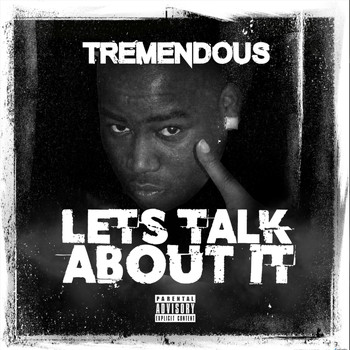 Tremendous - Lets Talk About It