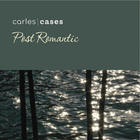 Carles Cases - POST ROMÀNTIC