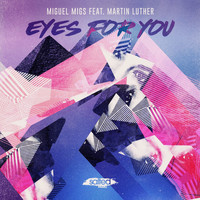 Miguel Migs - Eyes For You (feat. Martin Luther)