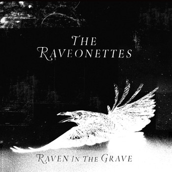The Raveonettes - Raven in the Grave (Deluxe)