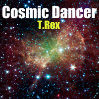 T. Rex - Cosmic Dancer