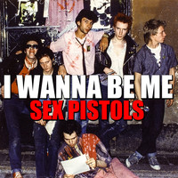 Sex Pistols - I Wanna Be Me