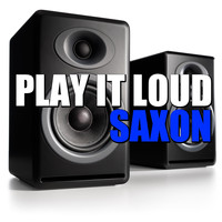 Saxon - Play It Loud