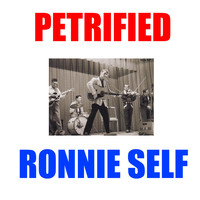 Ronnie Self - Petrified