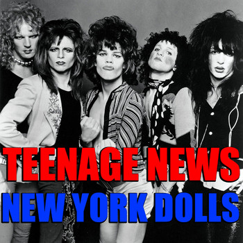 New York Dolls - Teenage News