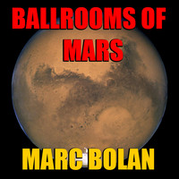Marc Bolan - Ballrooms Of Mars