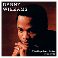 Danny Williams - The Pop/Soul Sides 1963-1967