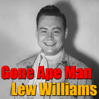 Lew Williams - Gone Ape Man