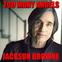 Jackson Browne - Too Many Angels