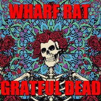 Grateful Dead - Wharf Rat
