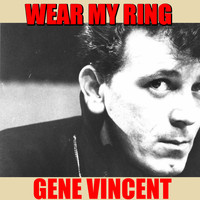 Gene Vincent - Wear My Ring