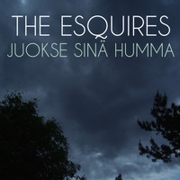 The Esquires - Juokse Sinä Humma