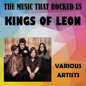 Various Artists - The Music That Rocked Us - Kings of Leon (Explicit)