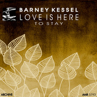 Barney Kessel - Love Is Here to Stay