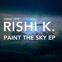 Rishi K. - Paint the Sky EP