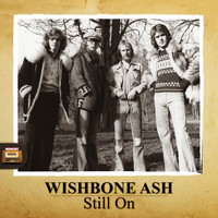 Wishbone Ash - Still On