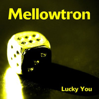 Mellowtron - Lucky You