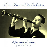 Artie Shaw and his orchestra - Remastered Hits