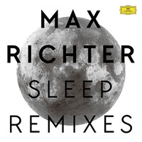 Max Richter - Sleep (Remixes)