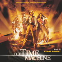 Klaus Badelt - The Time Machine (Original Motion Picture Soundtrack)