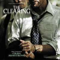 Craig Armstrong - The Clearing (Original Motion Picture Soundtrack)