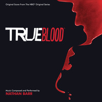 Nathan Barr - True Blood (Original Score From The HBO Original Series)