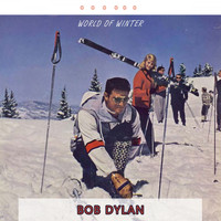 Bob Dylan - World Of Winter