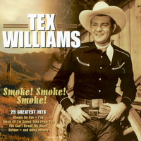 Tex Williams - Smoke! Smoke! Smoke! - 25 Greatest Hits
