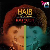 Tom Scott - Hair to Jazz