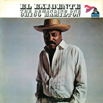Chico Hamilton - El Exigente, The Demanding One