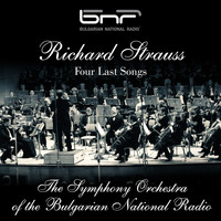 The Symphony Orchestra of The Bulgarian National Radio - Richard Strauss: Four Last Songs
