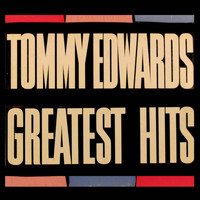 Tommy Edwards - Greatest Hits