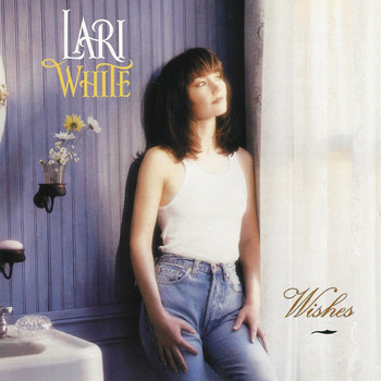Lari White - Wishes