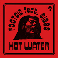Footsie - Hot Water (Explicit)
