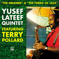 Yusef Lateef - Yusef Lateef Quintet. The Dreamer / The Fabric of Jazz