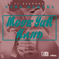 Vybz Kartel - Move Yuh Hand - Single