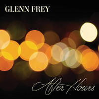 Glenn Frey - After Hours (Deluxe Edition)