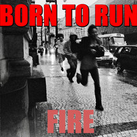 Fire - Born To Run