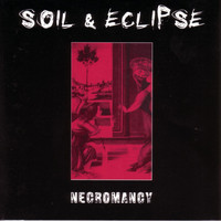 Soil & Eclipse - Necromancy