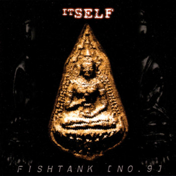 Fishtank No 9 - Itself
