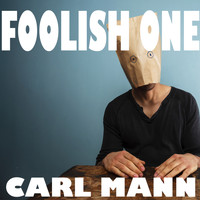 Carl Mann - Foolish One