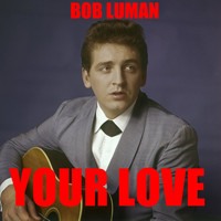 Bob Luman - Your Love
