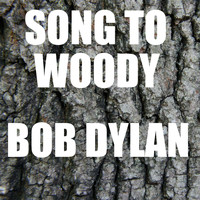 Bob Dylan - Song To Woody
