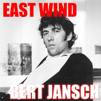 Bert Jansch - East Wind