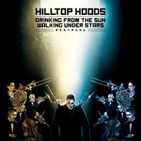 Hilltop Hoods - Drinking From The Sun, Walking Under Stars Restrung (Explicit)