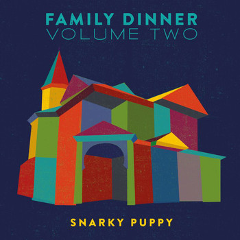 Snarky Puppy - Family Dinner, Vol. 2