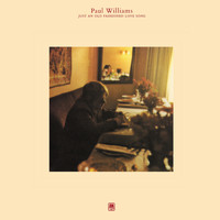 Paul Williams - Just An Old Fashioned Love Song