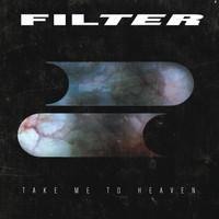 Filter - Take Me To Heaven