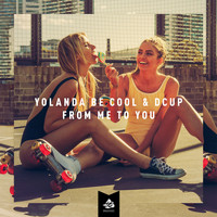 Yolanda Be Cool & DCUP - From Me To You (Radio Edit)